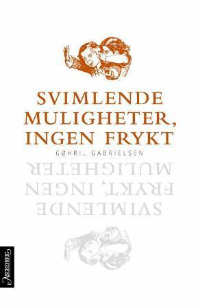 """""""Svimlende muligheter, ingen frykt"""" av Gøhril Gabrielsen"""