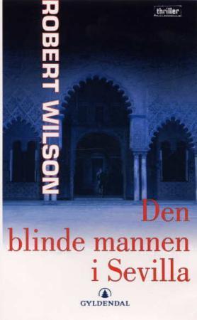 """""""Den blinde mannen i Sevilla"""" av Robert Wilson"""