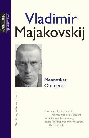 """""""Mennesket ; Om dette"""" av Vladimir Majakovskij"""