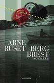 """""""Berg brest - noveller"""" av Arne Ruset"""