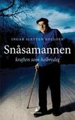 """""""Snåsamannen - kraften som helbreder"""" av Ingar Sletten Kolloen"""
