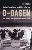"""""""D-dagen - den allierte invasjonen i Normandie 1944"""" av Michael Tamelander"""