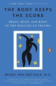 """The Body Keeps the Score Brain, Mind, and Body in the Healing of Trauma"" av Bessel van der Kolk MD"