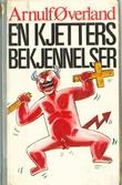 """""""En kjetters bekjennelser"""" av Arnulf Øverland"""