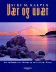 """""""Vær og uvær om værfenomener, værtegn og værvarsling i Norge"""" av Siri M. Kalvig"""