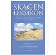 """""""Skagenleksikon - Malerne, modellerne, værkerne og stederne"""" av Lise Svanholm"""