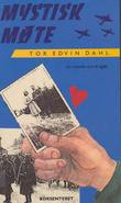 """""""Mystisk møte - en roman om krigen"""" av Tor Edvin Dahl"""