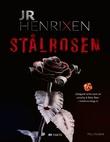 """""""Stålrosen - politikrim"""" av J.R. Henrixen"""