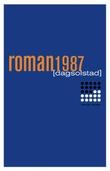 """""""Roman 1987 - roman"""" av Dag Solstad"""