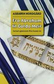 """""""Fra Abraham til Golda Meir Israel gjennom fire tusen år"""" av Asbjørn Nordgård"""
