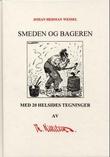 """""""Smeden og bageren"""" av Johan Herman Wessel"""