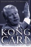 """Kong Carl - en uautorisert biografi om Carl I. Hagen"" av Jan Ove Ekeberg"