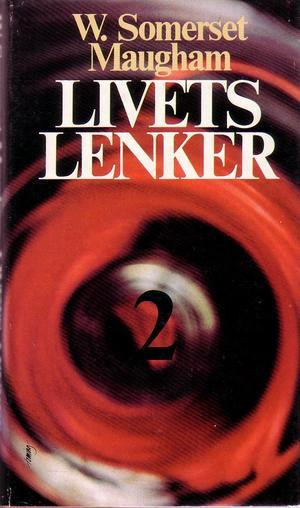 """Livets lenker 2"" av William Somerset Maugham"