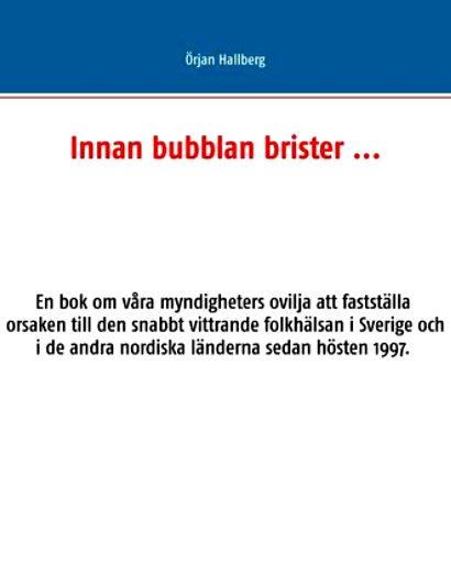 """""""Innan bubblan brister - ..den snabbt vittrande folkhälsan"""" av Örjan Hallberg"""