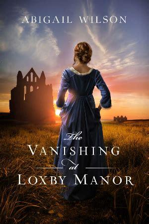 """The Vanishing at Loxby Manor"" av Abigail Wilson"