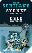 """""""Sydney-mysteriet ; Oslo-mysteriet"""" av Bjørn Sortland"""