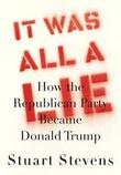 """It was all a lie - how the Republican Party became Donald Trump"" av Stuart Stevens"