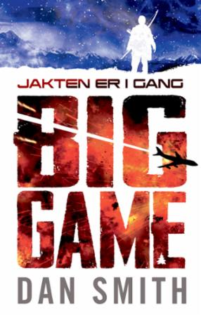 """""""Big game - jakten er i gang"""" av Dan Smith"""