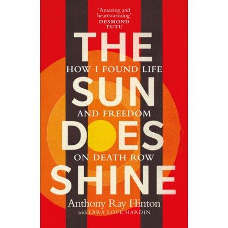 """The Sun Does Shine - How I Found Life and Freedom on Death Row"" av Anthony Ray Hinton"