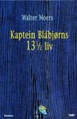 """""""Kaptein Blåbjørns 13 1/2 liv - halvparten av livserindringene til en havbjørn"""" av Walter Moers"""
