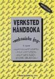 """""""Verkstedhåndboka - mekaniske fag"""" av Hartvigsen, Hartvig"""