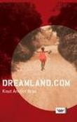 """""""Dreamland.com"""" av Knut Arnljot Braa"""