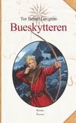 """""""Bueskytteren - andre bind i trilogien om Tord"""" av Tor Bertel Løvgren"""
