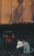 """""""Du å du - hundemanuskripta 2"""" av Jon Fosse"""