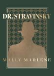 """""""Dr. Stravinsky"""" av Mally Marlene"""