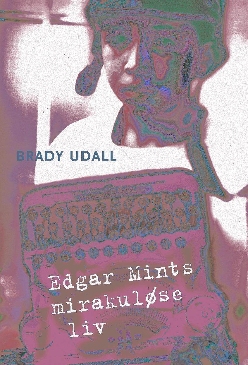 """""""Edgar Mints mirakuløse liv"""" av Brady Udall"""