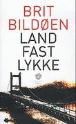 """""""Landfastlykke - roman"""" av Brit Bildøen"""