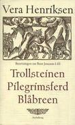 """""""Beretningen om Bent Jonsson I-III"""" av Vera Henriksen"""