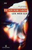 """""""Lek med ild"""" av Peter Robinson"""