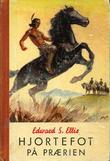 """""""Hjortefot på prærien"""" av Edward S. Ellis"""