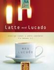 """""""Latte med Lucado - vennlige tanker og enkle sannheter fra bøkene til Max Lucado"""" av Max Lucado"""