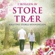 """""""I skyggen av store trær"""" av Kristine Storli Henningsen"""