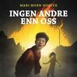 """""""Ingen andre enn oss"""" av Mari Moen Holsve"""