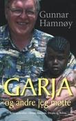 """""""Garja og andre jeg møtte - reiseopplevelser i Kenya, Tanzania, Etiopia og Bolivia"""" av Gunnar Hamnøy"""