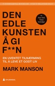 """""""Den edle kunsten å gi f**n - en uventet tilnærming til å leve et godt liv"""" av Mark Manson"""