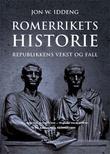 """""""Romerrikets historie - republikkens vekst og fall"""" av Jon W. Iddeng"""