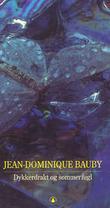 """""""Dykkerdrakt og sommerfugl"""" av Jean-Dominique Bauby"""