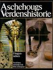 """""""Aschehougs verdenshistorie. Bd. 1 - I begynnelsen : fra de første mennesker til de første sivilisasjoner"""" av Randi Håland"""