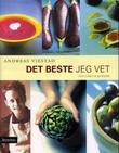 """""""Det beste jeg vet"""" av Andreas Viestad"""
