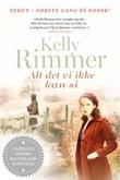 """""""Alt det vi ikke kan si"""" av Kelly Rimmer"""