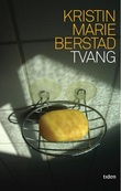 """""""Tvang - roman"""" av Kristin Marie Berstad"""