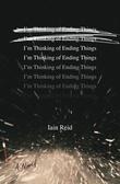 """""""I'm Thinking of Ending Things"""" av Iain Reid"""