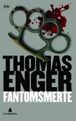 """""""Fantomsmerte - kriminalroman"""" av Thomas Enger"""