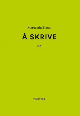 """""""Å skrive"""" av Marguerite Duras"""