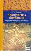 """""""Aboriginenes drømmetid - urgamle erindringer og fortellinger"""" av Piet Bogner"""