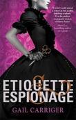 """""""Etiquette & espionage"""" av Gail Carriger"""